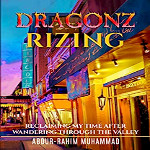 Dragonz Rizing by Abdur-Rahim Muhammad